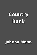Country hunk by Johnny Mann