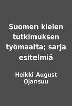 Suomen kielen tutkimuksen työmaalta; sarja…