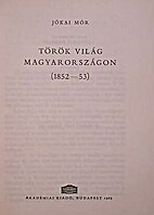 Török világ magyarországon by Mór…