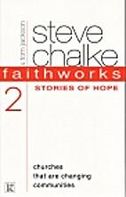 Faithworks: Stories of Hope by Steve Chalke