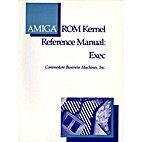 AMIGA ROM Kernel Reference Manual: Exec by…