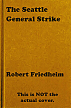 The Seattle general strike by Robert L.…