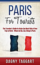 Paris: For Tourists! - The Traveler's…