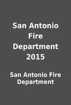 San Antonio Fire Department 2015 by San…