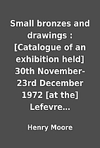 Small bronzes and drawings : [Catalogue of…