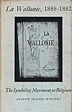 La Wallonie 1886-1892: The Symbolist…