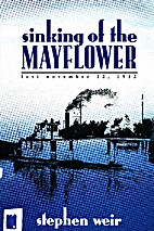 sinking of the MAYFLOWER by Stephen Weir