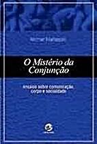 O Mistério da Conjunção by Michel…