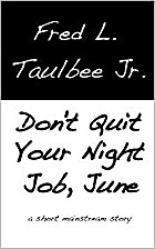Don't Quit Your Night Job, June by Fred L.…