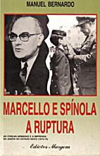 Marcello e Spínola, a ruptura by Manuel…