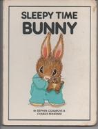 Sleepy Time Bunny by Stephen Cosgrove