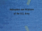 Helicopters and Airplanes of the U.S. Army…