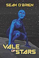 Vale of Stars by Sean O'Brien