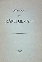 Atmiņas par Kārli Ulmani by Alfrēds…