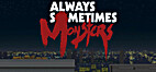 Always Sometimes Monsters by Vagabond Dog