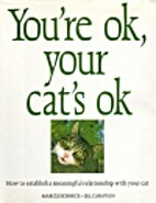 You're Ok, Your Cat's Ok by Marcus Schneck
