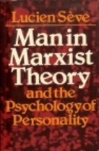 Man in Marxist Theory and the Psychology of…