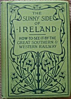 The Sunny Side of Ireland. How to see it by…