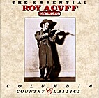 The Essential Roy Acuff: 1936-1949 by Roy…