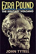 Ezra Pound: The Solitary Volcano by John…