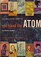 The Walt Disney Story of Our Friend the Atom…