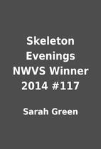 Skeleton Evenings NWVS Winner 2014 #117 by…