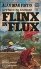 Flinx in Flux by Alan Dean Foster