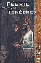 Féerie pour les Ténèbres, Tome 1 by…