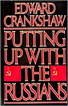 Putting Up with the Russians by Edward…