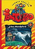 Tom Turbo: Das Mondpferd by Thomas Brezina