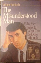 The Misunderstood Man: Why Men Suffer What…