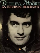 Dudley Moore: An informal biography by Jeff…