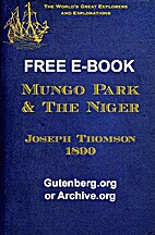 Mungo Park and the Niger by Joseph Thomson