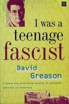 I Was a Teenage Fascist by David Greason