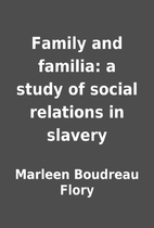 Family and familia: a study of social…