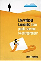 Life without lanyards : from public servant…