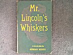 Mr. Lincoln's whiskers, a play in one…