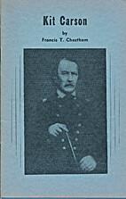 Kit Carson : pathfinder, patriot, and…
