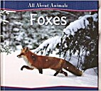 Foxes (All About Animals) by Edward S.…