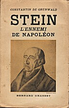 Napoleon's nemesis; the life of Baron Stein…