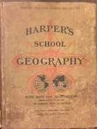 Harper's school geography by Harper &…