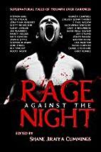 Rage Against the Night by Shane Jiraiya…