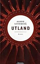 Utland : roman by Aasne Linnestå