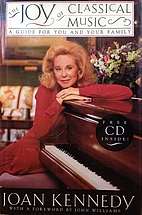 The Joy of Classical Music by Joan Kennedy