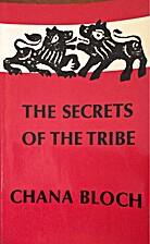 The Secrets of the Tribe by Chana Bloch