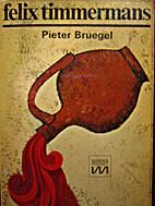 Pieter Bruegel by Felix Timmermans