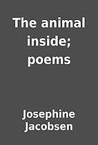 The animal inside; poems by Josephine…