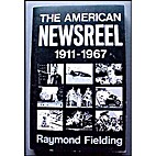 The American Newsreel: A Complete History,…