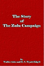 The Story of the Zulu Campaign by Waller…