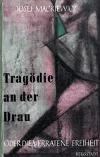 Tragödie an der Drau oder Die verratene…